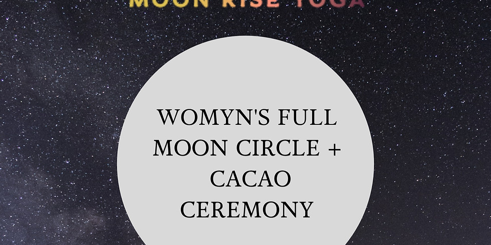 Full Moon Circle + Cacao Ceremony