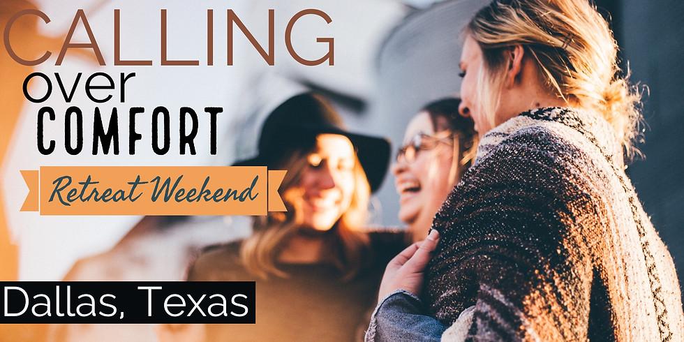 Calling over Comfort Retreat - Dallas, Texas