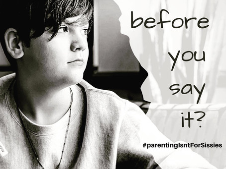 Think Before You Say It.