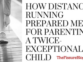 How Distance Running Prepared me for Parenting a Twice-Exceptional Child