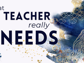 What a Teacher Really Needs