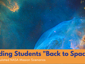 "Sending Students ""Back to Space"" with Simulated NASA Mission Scenarios"
