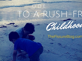 Ode to a Rush-Free Childhood