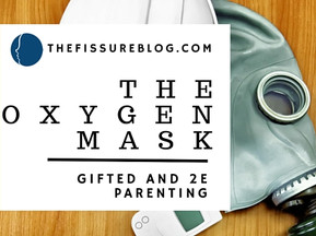 The Oxygen Mask: Gifted and 2e Parenting