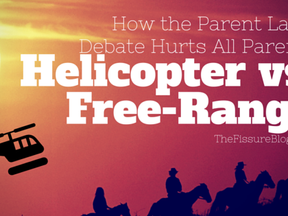 Helicopter vs. Free-Range: How the Parent Label Debate Hurts All Parents