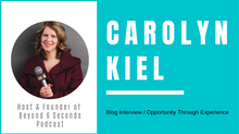 Blog Interview with Podcast Host of Beyond 6 Seconds - Carolyn Kiel