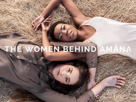 The Women Behind Amâna
