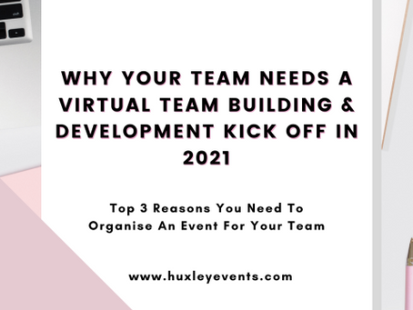 Why Your Team Needs A Virtual Team Building & Development Kick Off in 2021