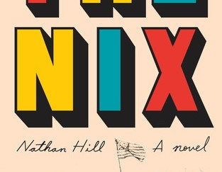 "Nathan Hill's ""The Nix"" or WTF is a ""Great American Novel""?"