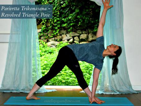 Stay Grounded and Balanced           Parivrtta Trikonasana (Revolved Triangle)