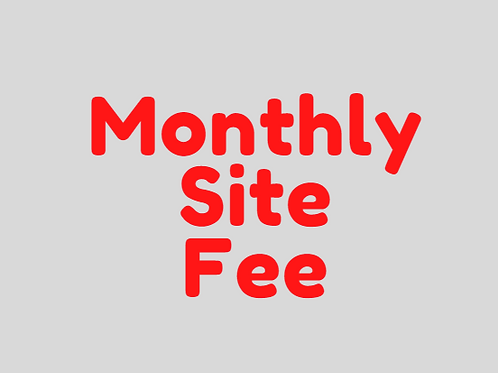 Monthly Site Fee