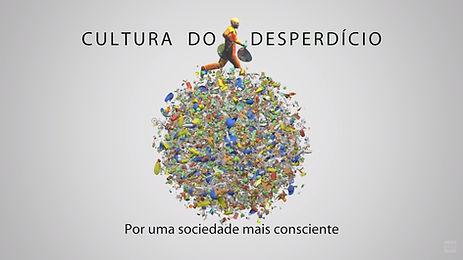 CULTURA DO DESPERDÍCIO – POR UMA SOCIEDADE MAIS CONSCIENTE