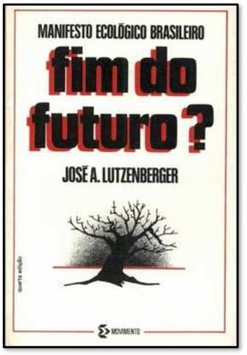 O fim do futuro? Lutzenberger - Portal É conosco