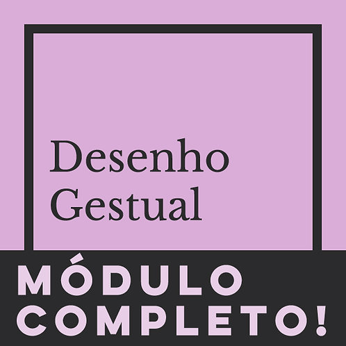 MÓDULO COMPLETO - DESENHO GESTUAL