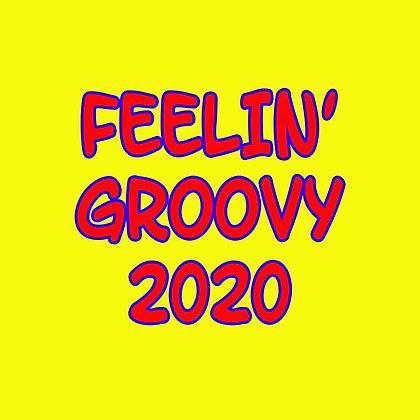 3.    Feelin' Groovy 2020