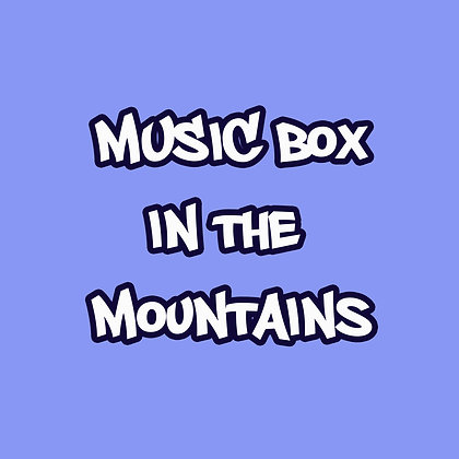 3.  Music Box in the Mountains