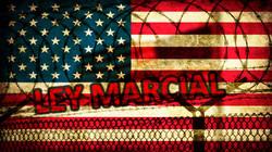 La Ley Marcial en los Ultimos Dias