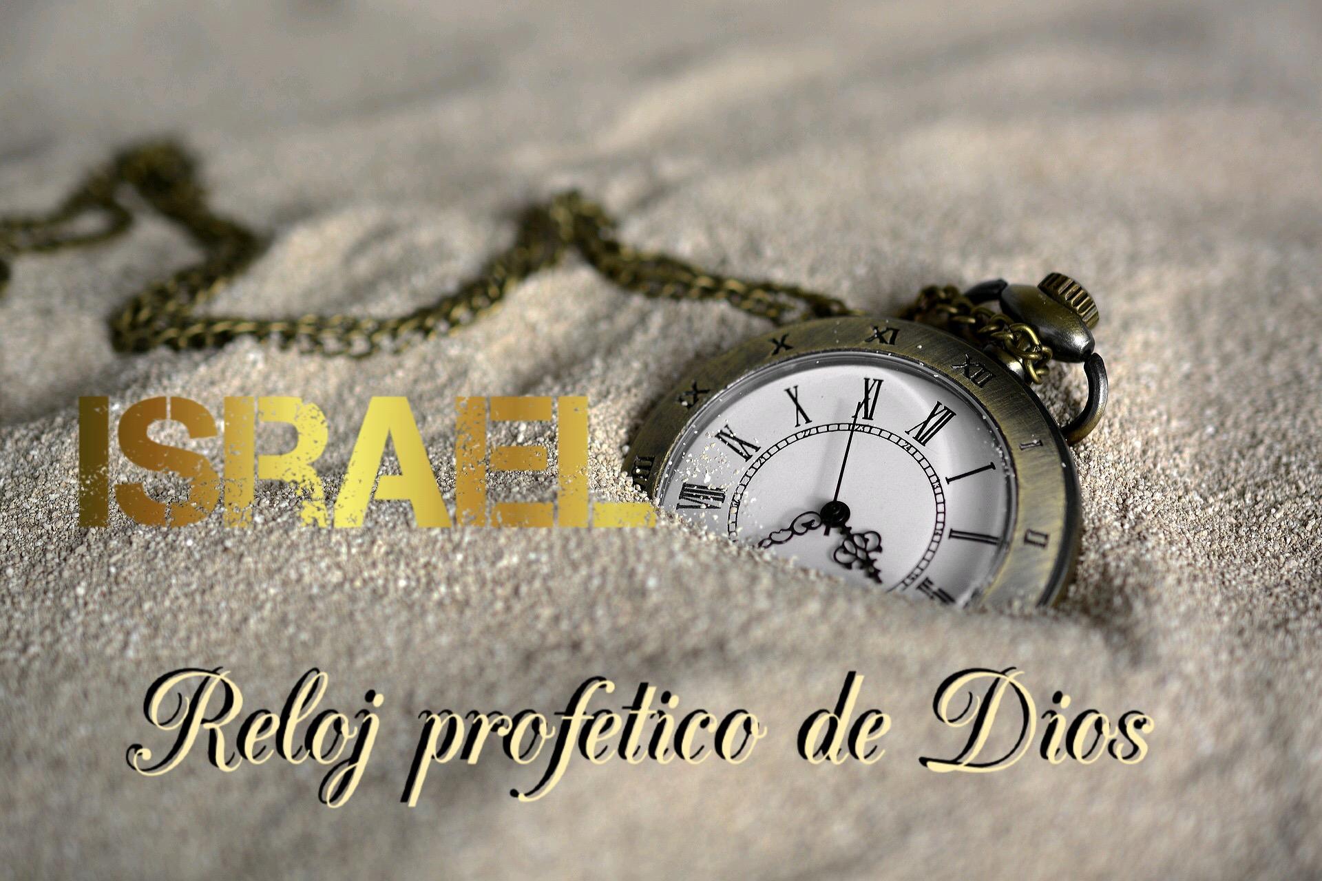 Israel Reloj Profético de Dios