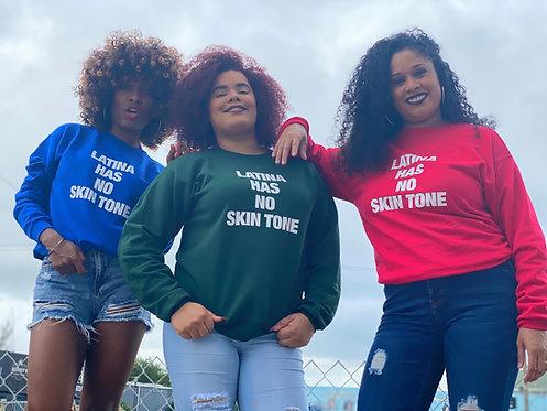 Sweater- Latina Has No Skin Tone
