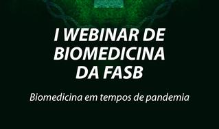 I WEBINAR DE BIOMEDICINA DA FASB | Biomedicina em tempos de pandemia