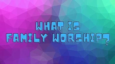 Family Worship website.jpg