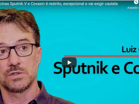 Uso das vacinas Sputnik V e Covaxin é restrito, excepcional e vai exigir cautela | Unicamp