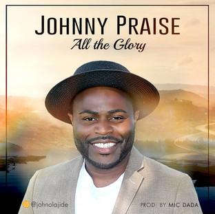 All The Glory - Johhny Praise