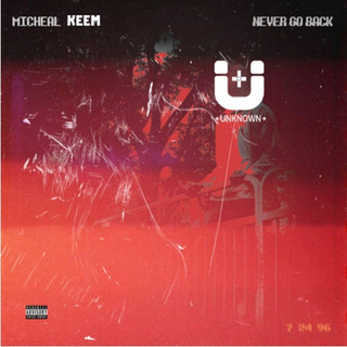 Never Go Back (EP) - Micheal Keem