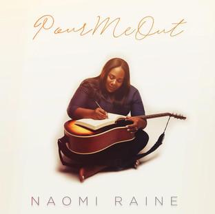 Pour Me Out - Naomi Raine