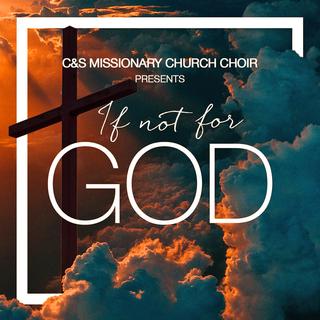 If Not For God - CSM Choir