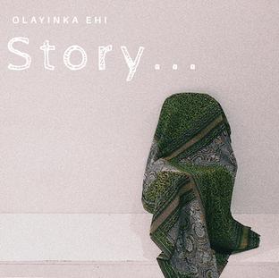 Story... - Olayinka Ehi