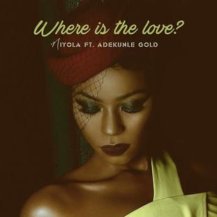 Where is the Love? - Niyola featuring Adekunle Gold