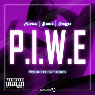 P.I.W.E. - Micheal featuring J-Suave & Skraypa