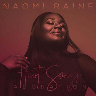 Heart Songs Volume 2: Adoration - Naomi Raine