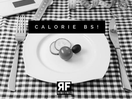 Calorie BS!