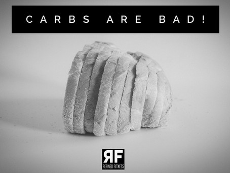 Carbs Are Bad!