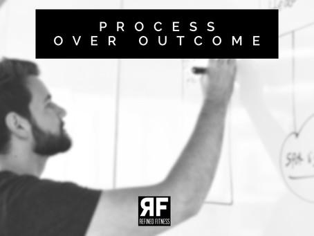 Process Over Outcome