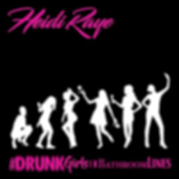 1572901612998_Heidi Raye_Drunk Girls Sin