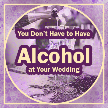"""Title in purple and gold: """"You Don't Have to Have Alcohol at Your Wedding"""". There's a gold circle inside of a square as the border of the graphic and a photo from @rodnae.prod of someone pouring champagne into crystal glasses faded in the background. The background of the graphic is gold and purple watercolor texture."""