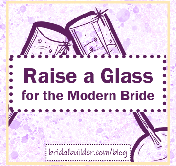 Raise a Glass for the Modern Bride