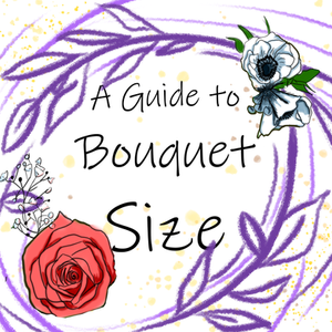 """Title: """"A Guide to Bouquet Size"""" over pink sketchy vines with a pink rose and a blue anemone on the edge of the frame."""