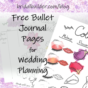 Free bullet journal pages for wedding planning from Bridal Bouquet Builder - let us help you build a bouquet!