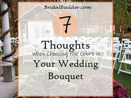 7 Thoughts When Choosing the Colors in Your Wedding Bouquet