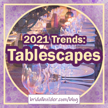 """Title in gold with purple outline: """"2021 Trends: Tablescapes."""" Background is gold and purple watercolor texture with a border of a gold circle inside a gold square. There's an image of a pearlescent table setting with sage greens in vases in the background."""