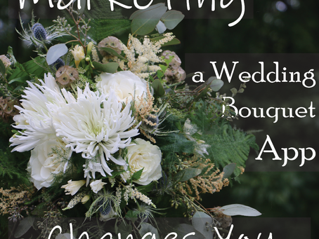 Marketing a Wedding Bouquet App Changes You