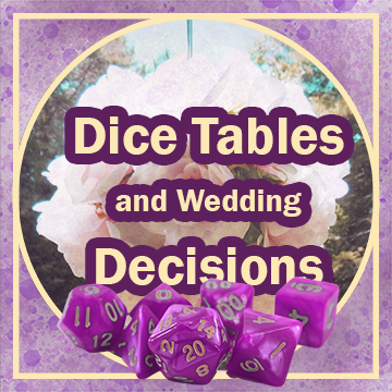 Title: Dice Tables and Wedding Decisions