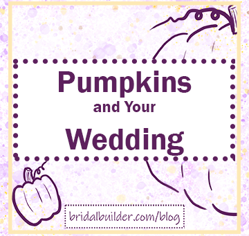 Pumpkins and Your Autumn Wedding