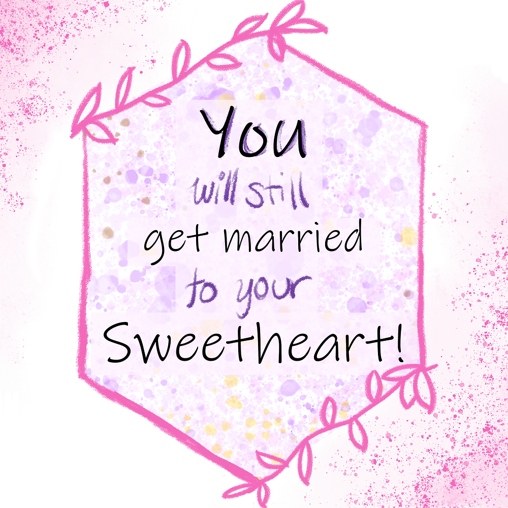 "A pink and purple watercolor background with a hexagon frame in bright pink and the title, ""You will still get married to your sweetheart!"""