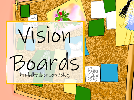 Vision Boards: The First Stop to Wedding Planning