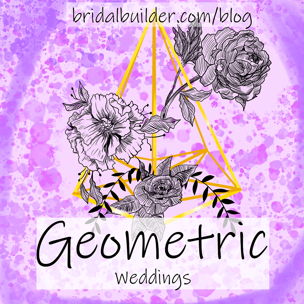 "Three flowers drawn on a golden cage against a purple and pink watercolor background with the titles: ""Geometric Weddings"" and ""bridalbuilder.com/blog"""